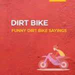 105 Dirt Bike Quotes and Sayings [Inspirational Quotes]